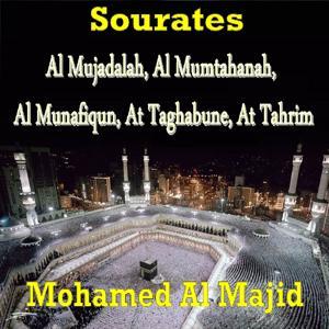 Sourates Al Mujadalah, Al Mumtahanah, Al Munafiqun, At Taghabune, At Tahrim