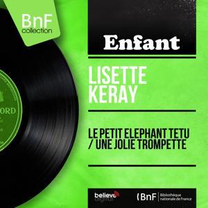 Le petit éléphant têtu / Une jolie trompette (Mono Version)
