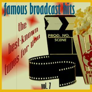Famous Broadcast Hits, Vol.7