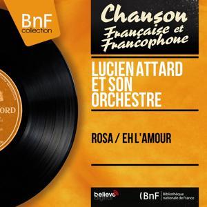 Rosa / Eh l'amour (Mono Version)