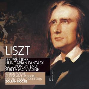 Liszt : Les Préludes, Hungarian Fantasy & Ce qu'on entend sur la montagne