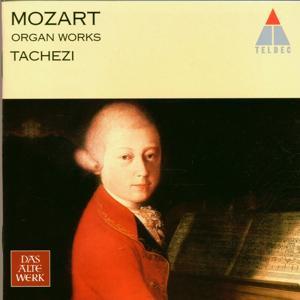 Mozart : Organ Works