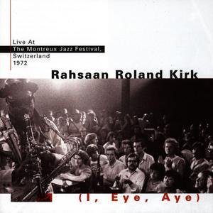 I, Eye, Aye (Live At Montreaux - 1972)