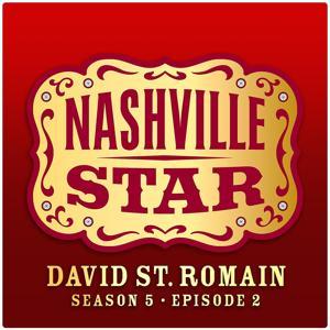 Must Be Doin' Somethin' Right [Nashville Star Season 5 - Episode 2]