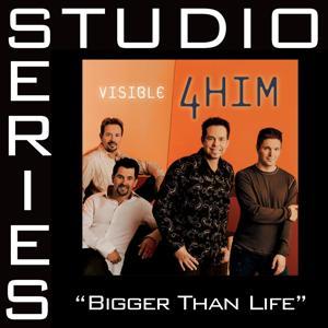 Bigger Than Life [Studio Series Performance Track]