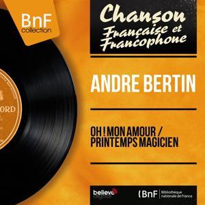 Oh ! mon amour / Printemps magicien (Mono Version)