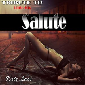 Salute: Tribute to Little Mix
