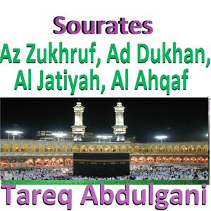 Sourates Az Zukhruf, Ad Dukhan, Al Jatiyah, Al Ahqaf