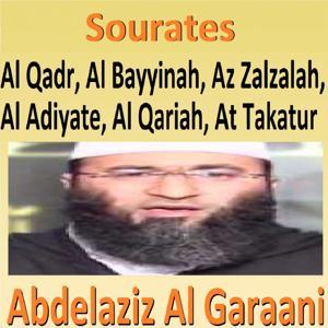 Sourates Al Qadr, Al Bayyinah, Az Zalzalah, Al Adiyate, Al Qariah, At Takatur