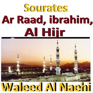 Sourates Ar Raad, Ibrahim, Al Hijr
