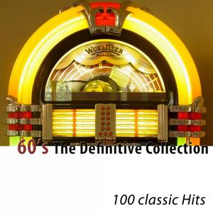 60's (The Definitive Collection) [100 Classic Hits]
