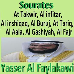 Sourates At Takwir, Al Infirar, Al Inshiqaq, Al Buruj, At Tariq, Al Aala, Al Gashiyah, Al Fajr