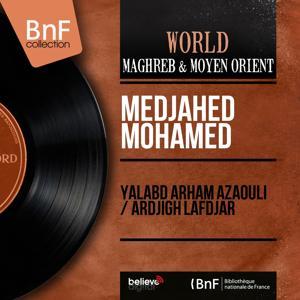 Yalâbd Arham Azaouli / Ardjigh Lafdjar (Mono Version)