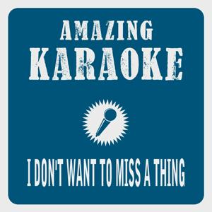 I Don't Want to Miss a Thing (Karaoke Version)