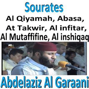 Sourates Al Qiyamah, Abasa, At Takwir, Al Infitar, Al Mutaffifine, Al Inshiqaq