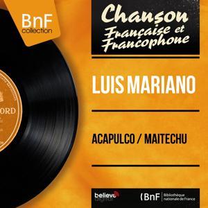 Acapulco / Maïtechu (Mono version)