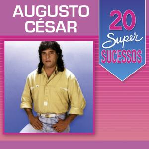 20 Super Sucessos: Augusto César