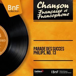 Parade des succès Philips, no. 13 (Mono Version)
