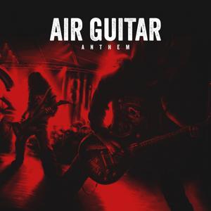 Air Guitar Anthems, Vol. 1