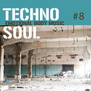 Techno Soul #8 - Emotional Body Music