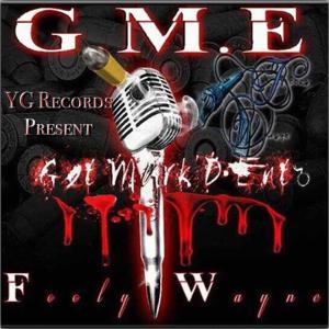 YG Records Pres. GME Fooly Wayne