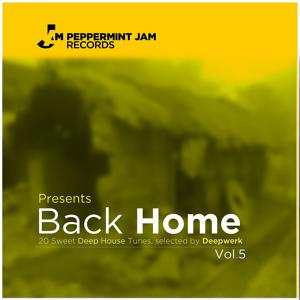 Peppermint Jam Pres., Back Home, Vol. 5 (20 Sweet Deep House Tracks)