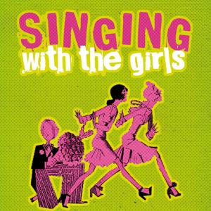 Singing with the Girls