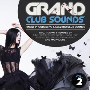 Grand Club Sounds - Finest Progressive & Electro Club Sounds, Vol. 2
