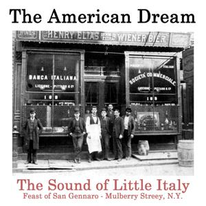 The American Dream: The Sound of Little Italy