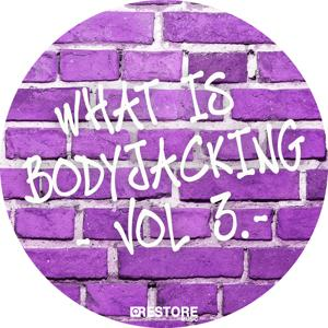 What is Bodyjacking?, Vol. 3