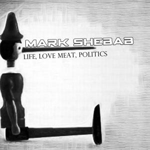 Life, Love, Meat & Politics