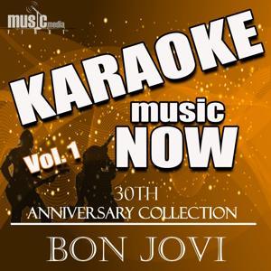 Karaoke Music Now: 30th Anniversary Collection - Bon Jovi, Vol. 1