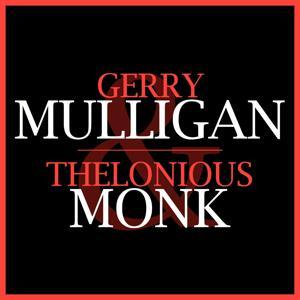 Gerry Mulligan & Thelonious Monk