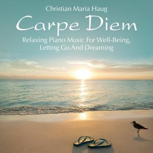 Carpe Diem: Relaxing Piano Music