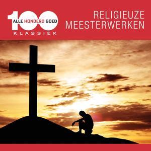 Alle 100 Goed: Religieuze Meesterwerken