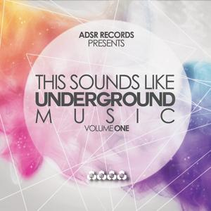 This Sounds Like Underground Music, Vol. 1