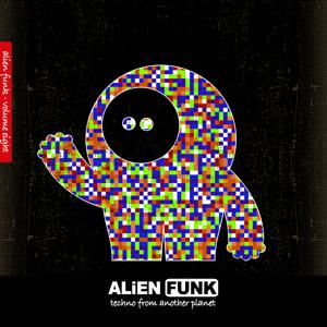 Alien Funk, Vol. 8 - Techno from Another Planet
