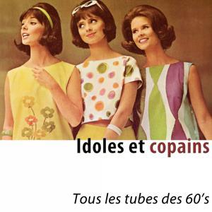 Idoles et copains (Tous les tubes des 60's) [Remastered]