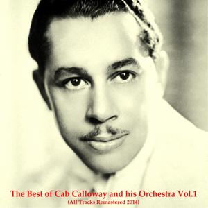 The Best of Cab Calloway and His Orchestra, Vol. 1
