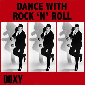 Dance With Rock 'N' Roll (Doxy Collection)