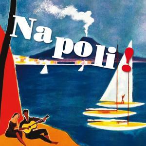 Napoli! Le più belle canzoni napoletane