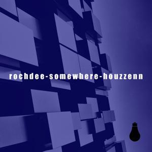 Somewhere / Houzzenn