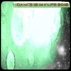 Dance Is My Life 2015
