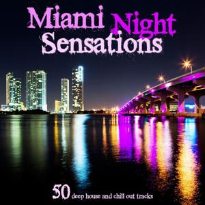 Miami Night Sensations (A Selection of 50 Deep House and Chill Out Great Tracks)