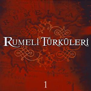 Rumeli Türküleri, Vol. 1