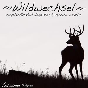 Wildwechsel, Vol. 3 - Sophisticated Deep Tech-House Music
