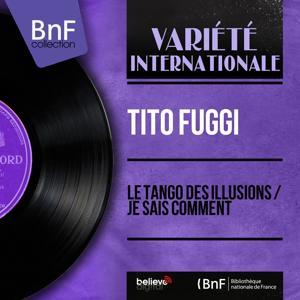 Le tango des illusions / Je sais comment (Mono Version)