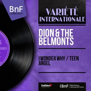 I Wonder Why / Teen Angel (Mono Version)