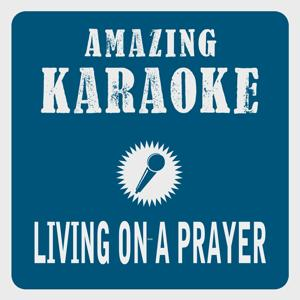 Living on a Prayer (Karaoke Version) (Originally Performed By Bon Jovi)