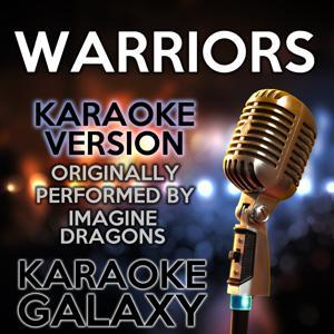 Warriors (Karaoke Version) (Originally Performed By Imagine Dragons)